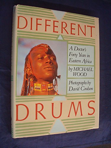 Different Drums: A Doctor's Forty Years in Eastern Africa