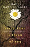 Every Time I Think of You, Tracey Garvis Graves, 1500590002