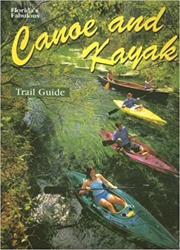 Floridas Fabulous Canoe And Kayak Trail Guide Floridas Fabulous - The florida kayaking guide 10 must see spots for paddling