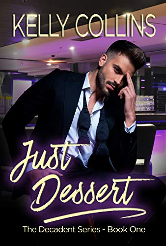 Just Dessert: The Decadent Series Book (Best Baby Aspen Friend For Boy And Girls)