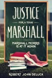 Justice for a Texas Marshall: Marshall Morris is at it again!