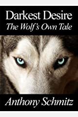 Darkest Desire: The Wolf's Own Tale Kindle Edition
