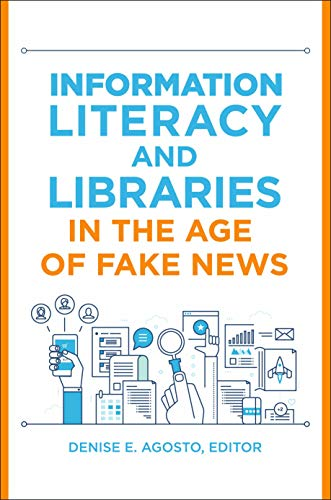 Information Literacy and Libraries in the Age of Fake ()