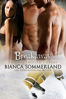 Breakaway (The Dartmouth Cobras Book 3) by [Sommerland, Bianca]