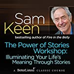 The Power of Stories Workshop: Illuminating Your Life's Meaning Through Stories | Sam Keen