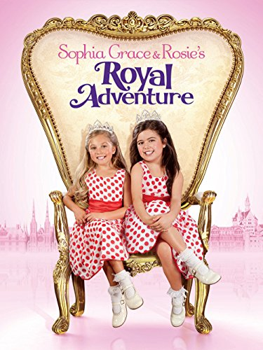 Sophia Grace   Rosies Royal Adventure