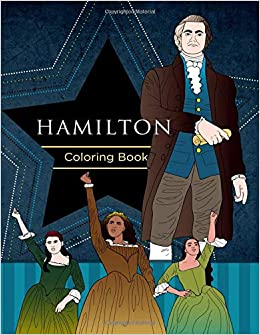 Hamilton Coloring Book An Adult Coloring Book 30 High Quality