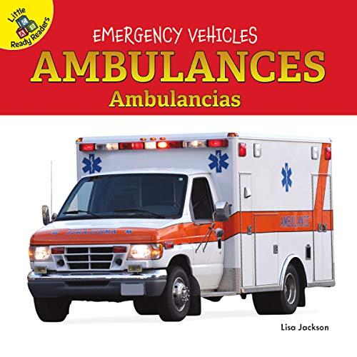 Emergency Vehicles Ambulances, Ages 0 - 1: Ambulancias por Lisa Jackson