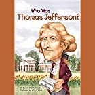 Who Was Thomas Jefferson? Audiobook by Dennis Brindell Fradin Narrated by Kevin Pariseau