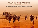Attack in the Central Pacific: Makin and Tarawa