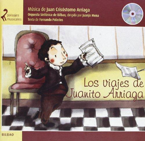 Los Viajes De Juanito Arriaga/ the Travels of Juanito Arriaga