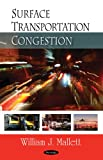 Surface Transportation Congestion, William Mallett, 1604568852