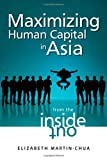 Maximizing Human Capital in Asia, Elizabeth Martin-Chua, 0470824794