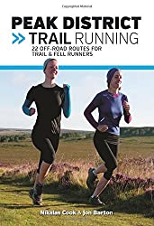 Peak District Trail Running: 22 off-Road Routes for Trail & Fell Runners