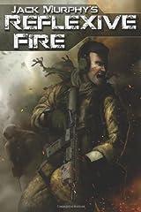 Reflexive Fire by Jack Murphy (2011-06-20) Paperback