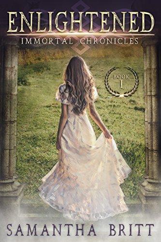 Enlightened (Immortal Chronicles Book 1) by [Britt, Samantha]