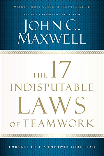 17 Indisputable Laws Teamwork Embrace