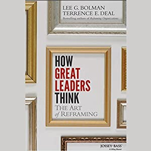 How Great Leaders Think: The Art of Reframing Audiobook