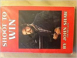 Shoot to Win by John Shaw (1985-05-03)