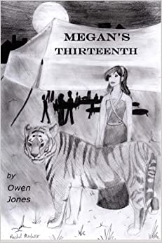 Megan's Thirteenth: A Spirit Guide, A Ghost Tiger, and One Scary Mother!: Volume 2 (Megan Series)