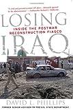 Losing Iraq, David L. Phillips, 0813343046