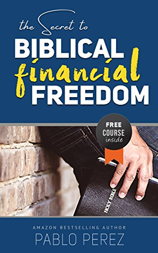 The Secret to Biblical Financial Freedom: Read This Eye-Opening Book to Get My