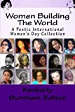 img - for Women Building The World: A Poetic International Women's Day Collection book / textbook / text book