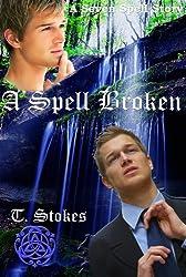 A Spell Broken (A Seven Spell Story Book 2)