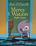 Mercy Watson Fights Crime by Kate DiCamillo (2010-06-04)