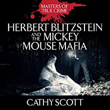 Herbert Blitzstein and the Mickey Mouse Mafia Audiobook by Cathy Scott Narrated by Tara Ochs