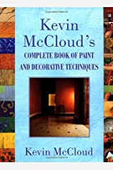 Kevin McClouds Complete Book of Paint and Decorative Techniques