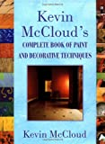 img - for Kevin McClouds Complete Book of Paint and Decorative Techniques book / textbook / text book
