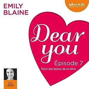 Dear you : Épisode 7 suivi des bonus de la série Audiobook