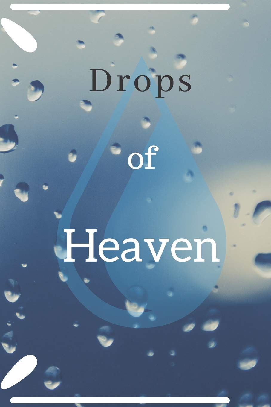 Drops of Heaven: A Christian's 6x9 Journal for Writing