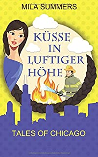 Küsse in luftiger Höhe (Tales of Chicago)