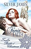 Faerie Faith (Twelve Brides of Christmas Book 9)