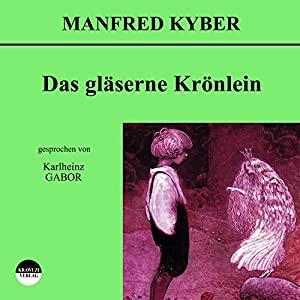 Das gläserne Krönlein Hörbuch