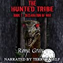 The Hunted Tribe: Declaration of War, Book 1 Audiobook by Roma Gray Narrated by Terry F. Self