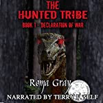 The Hunted Tribe: Declaration of War, Book 1 | Roma Gray