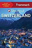 Frommer s Shortcut Switzerland (Shortcut Guide)