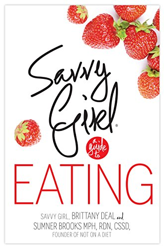 Savvy girl a guide to eating kindle edition by brittany deal savvy girl a guide to eating by deal brittany brooks sumner fandeluxe Gallery