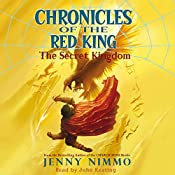Chronicles of the Red King: The Secret Kingdom | Jenny Nimmo