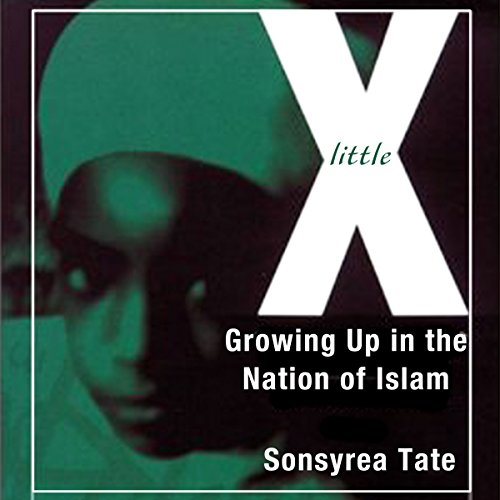Little X: Growing Up in the Nation of Islam by University Press Audiobooks