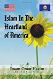 Islam in the Heartland of Americ, Imam Omar Hazim, 1456857983