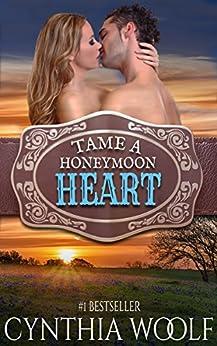Tame A Honeymoon Heart (Tame Series Book 4) by [Woolf, Cynthia]