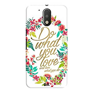 DailyObjects Do What You Love Case For Motorola Moto G4/Moto G4 Plus