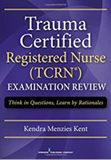 Certified pediatric emergency nurse cpen review manual trauma certified registered nurse tcrn examination review think in questions learn by fandeluxe Choice Image