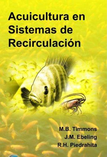 Acuicultura en Sistemas de Recirculacion  [M.B. Timmons - J.M. Ebeling - and R.H. Piedrahita] (Tapa Dura)