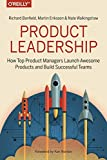 Kyпить Product Leadership: How Top Product Managers Launch Awesome Products and Build Successful Teams на Amazon.com