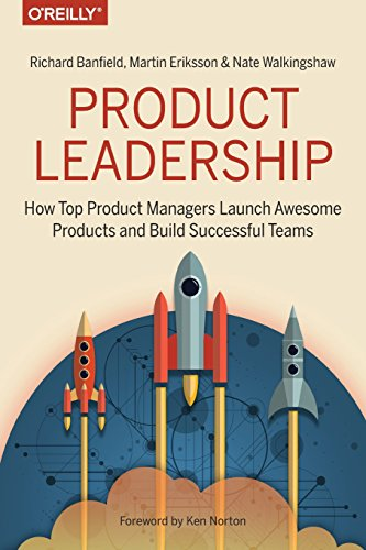 Product Leadership: How Top Product Managers Launch Awesome Products and Build Successful Teams cover